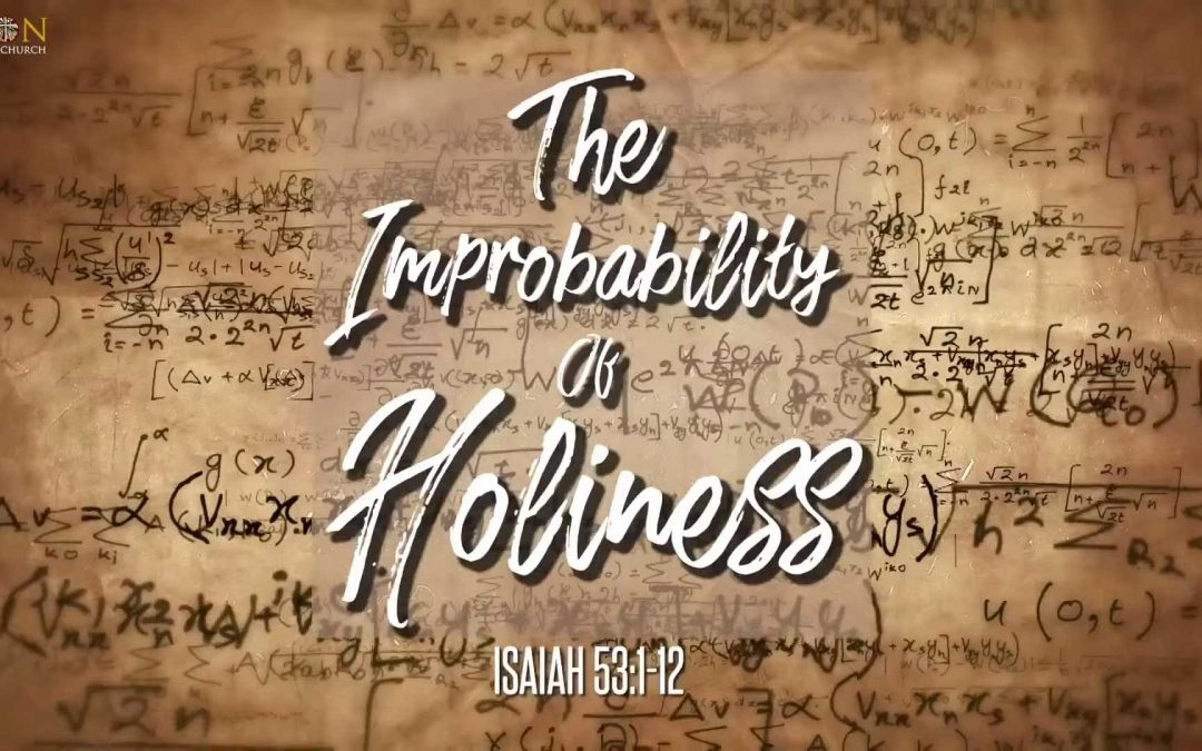 The Improbability of Holiness