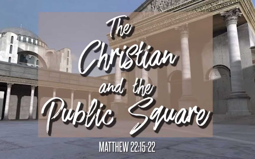 The Christian and the Public Square